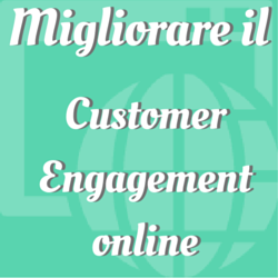 Migliorare il customer engagement online