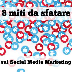 Gli 8 miti da sfatare sul Social Media Marketing
